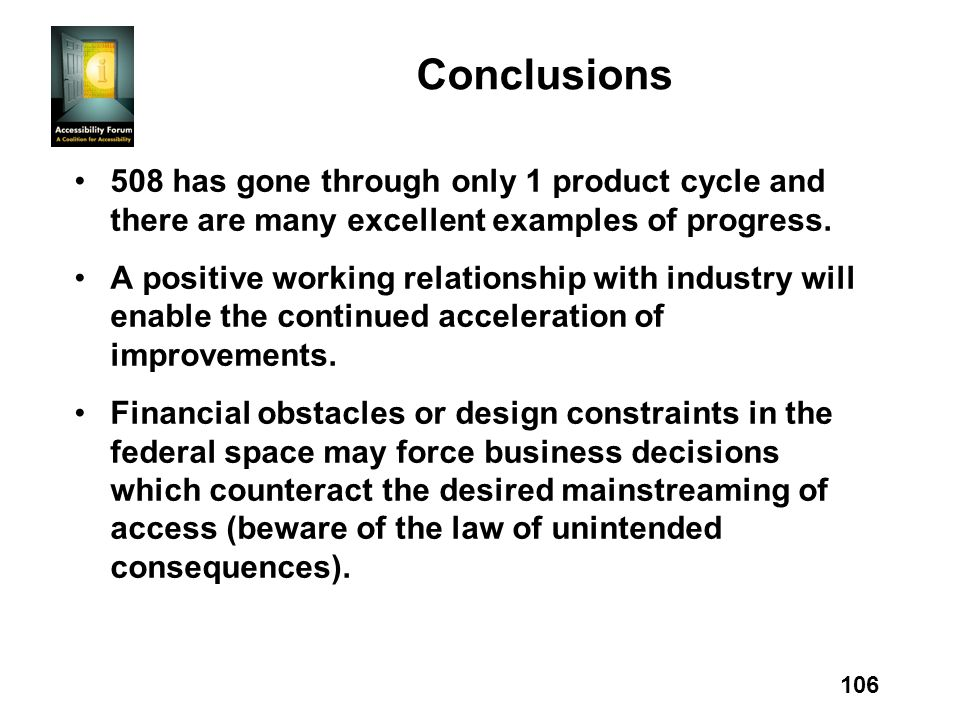 106 Conclusions 508 has gone through only 1 product cycle and there are many excellent examples of progress.