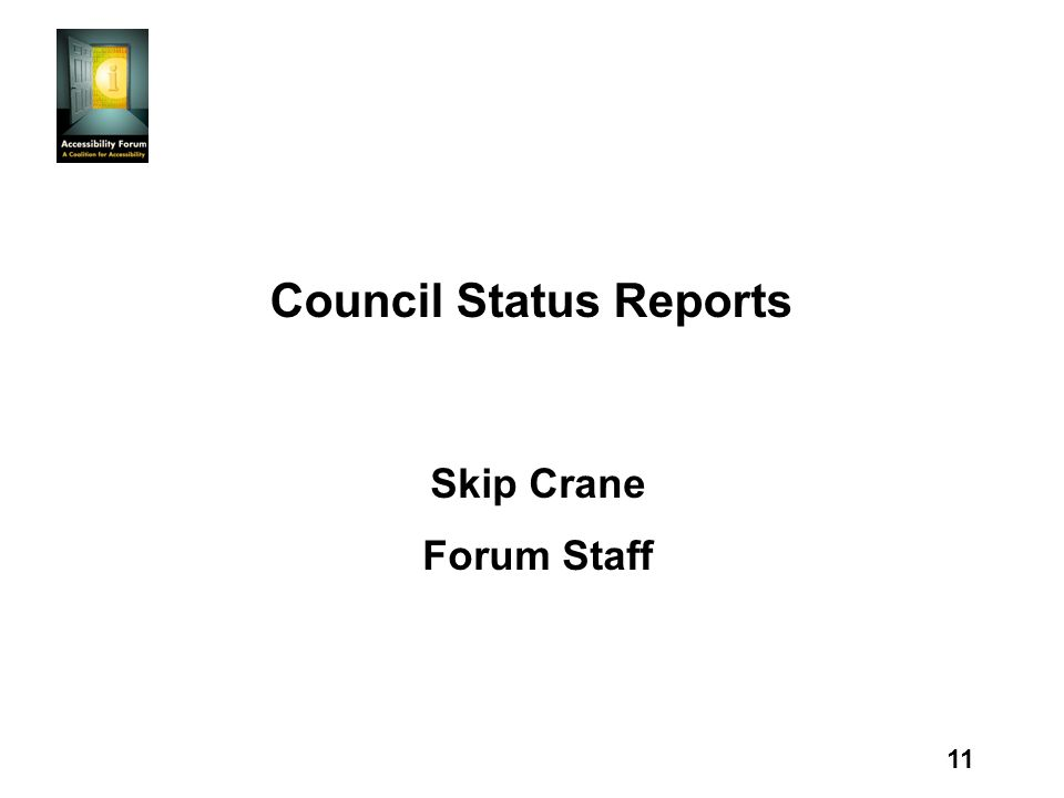 11 Council Status Reports Skip Crane Forum Staff
