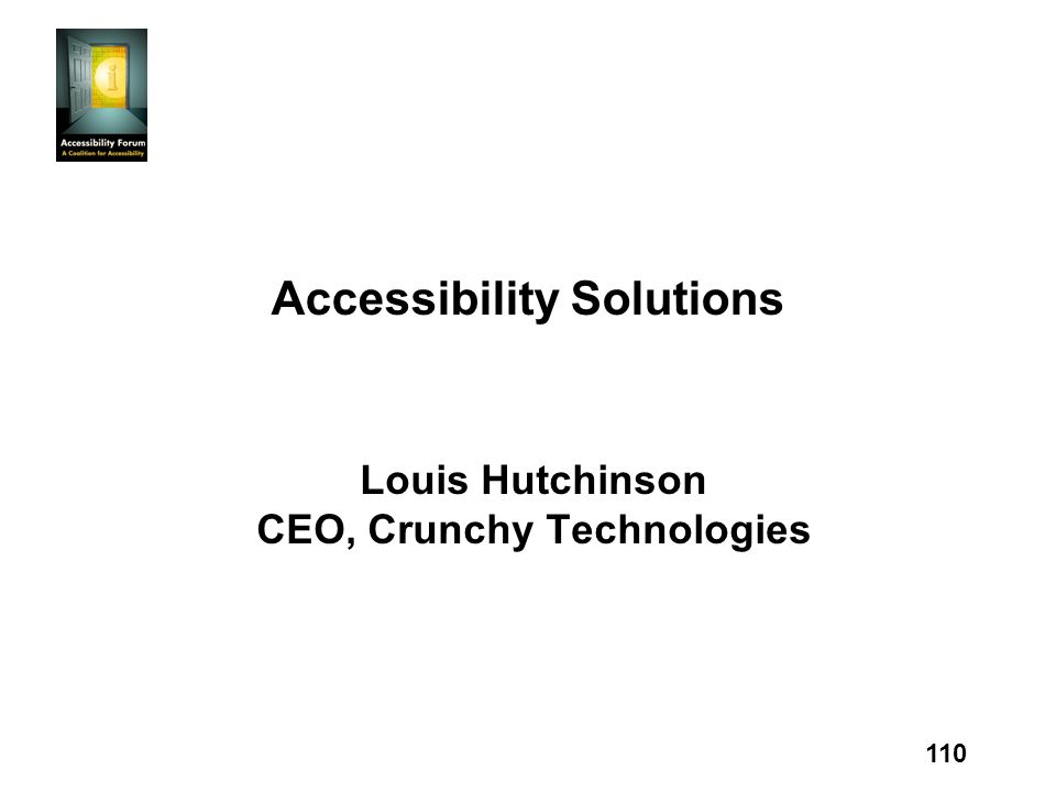 110 Accessibility Solutions Louis Hutchinson CEO, Crunchy Technologies