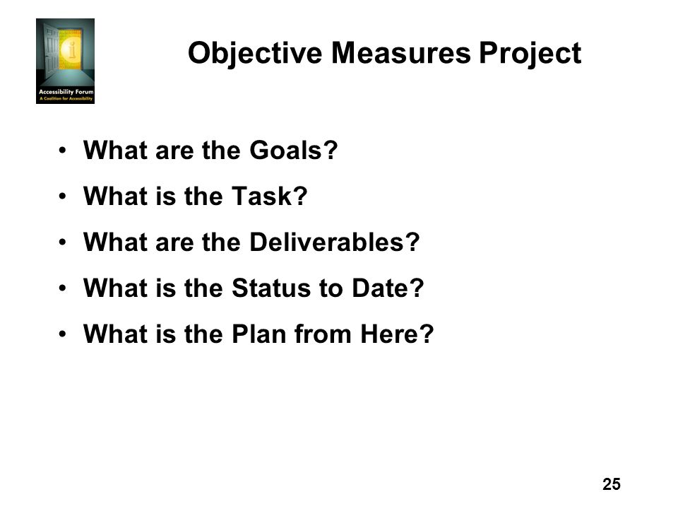 25 Objective Measures Project What are the Goals. What is the Task.