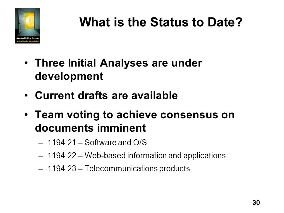 30 What is the Status to Date? Three Initial Analyses are under development Current drafts are available Team voting to achieve consensus on documents