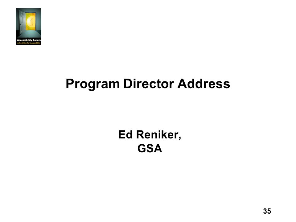 35 Program Director Address Ed Reniker, GSA