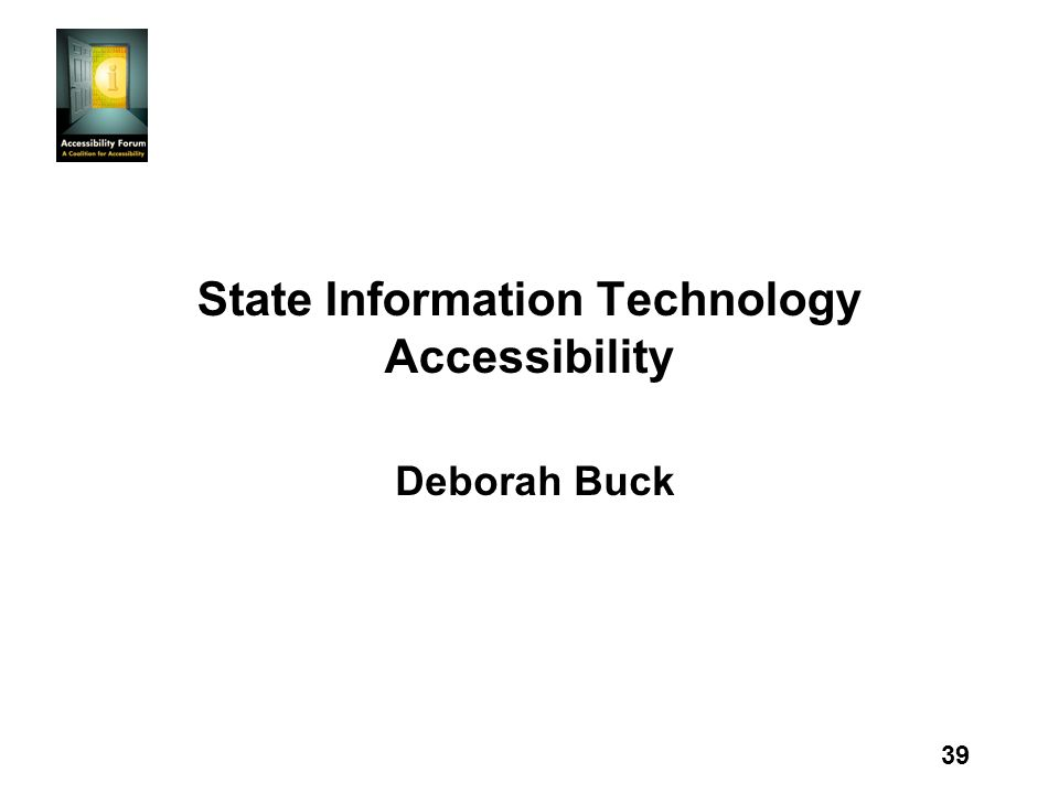 39 State Information Technology Accessibility Deborah Buck