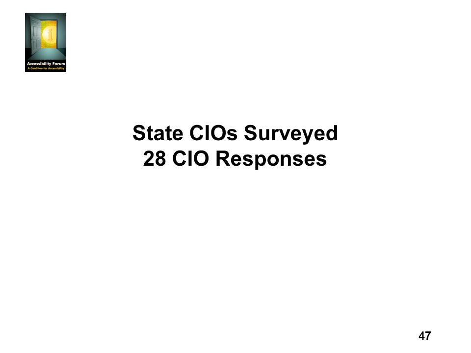 47 State CIOs Surveyed 28 CIO Responses