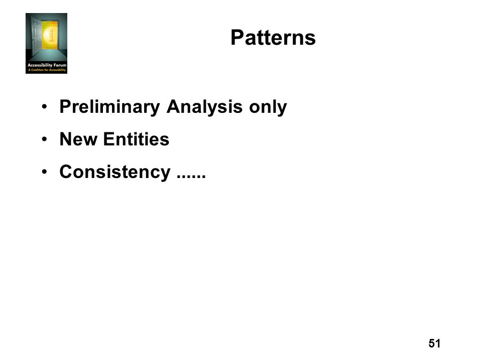 51 Patterns Preliminary Analysis only New Entities Consistency......