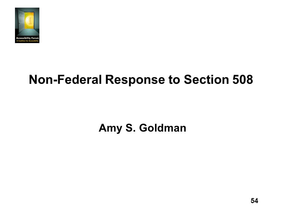 54 Non-Federal Response to Section 508 Amy S. Goldman