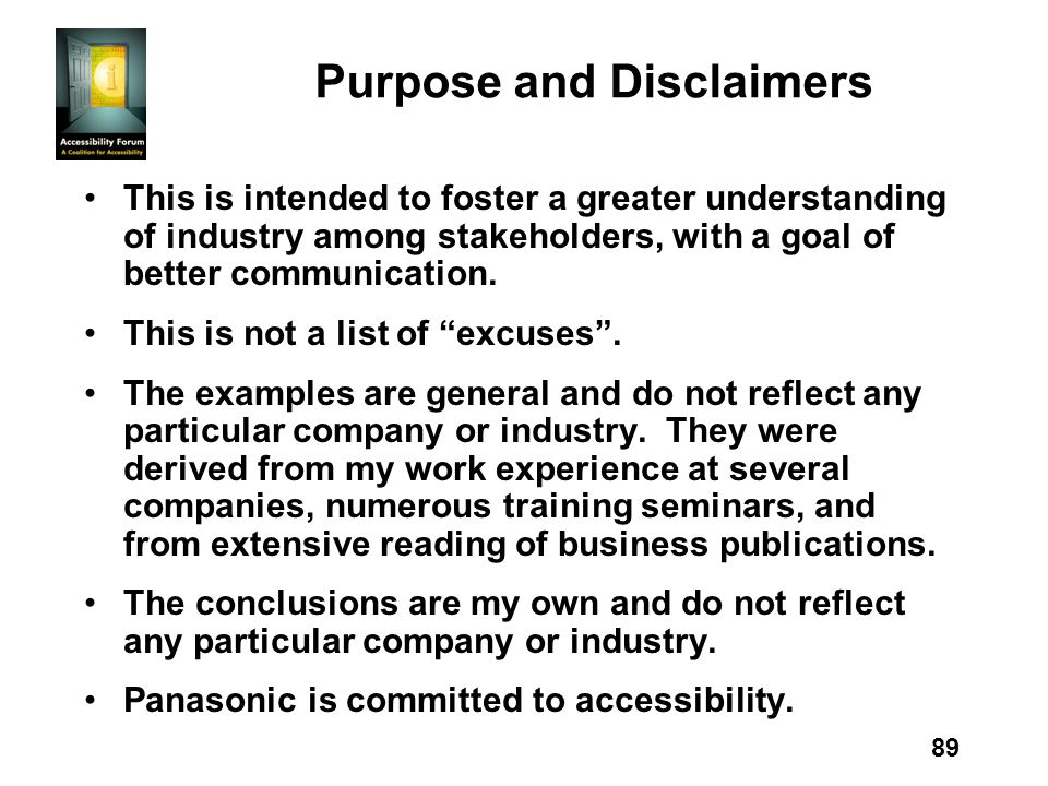 89 Purpose and Disclaimers This is intended to foster a greater understanding of industry among stakeholders, with a goal of better communication.