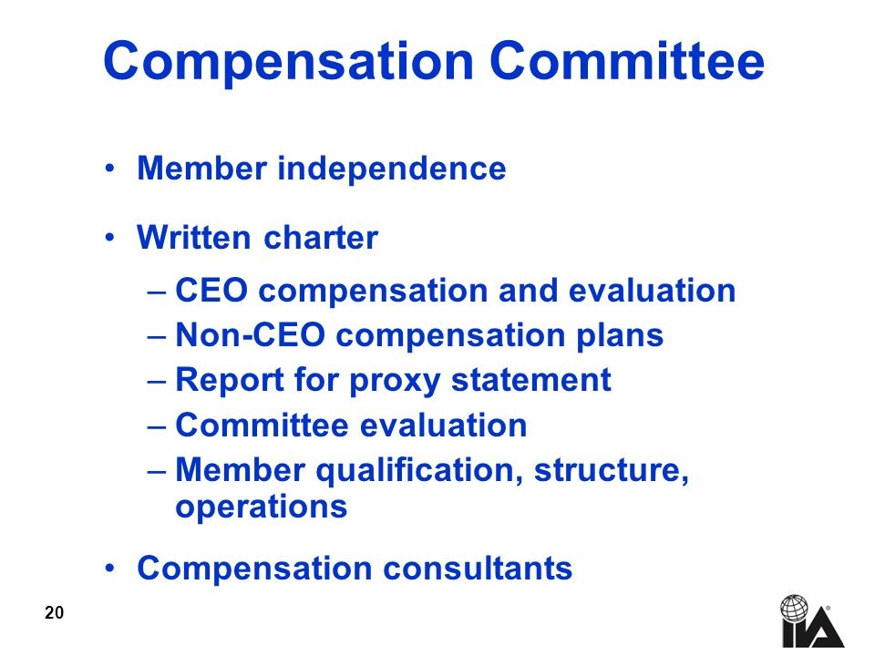 20 Compensation Committee Member independence Written charter –CEO compensation and evaluation –Non-CEO compensation plans –Report for proxy statement –Committee evaluation –Member qualification, structure, operations Compensation consultants