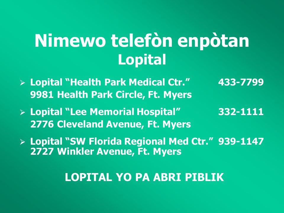 Nimewo telefòn enpòtan Lopital Lopital Health Park Medical Ctr.433-7799 9981 Health Park Circle, Ft.