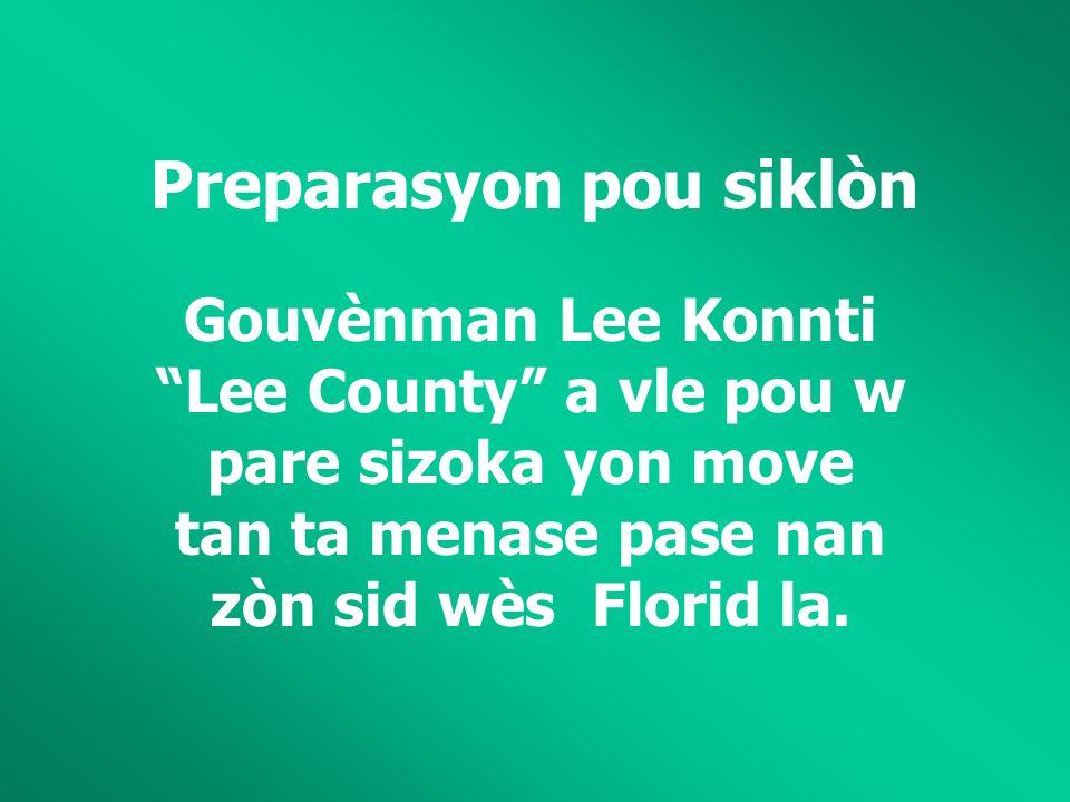 Preparasyon pou siklòn Gouvènman Lee Konnti Lee County a vle pou w pare sizoka yon move tan ta menase pase nan zòn sid wès Florid la.