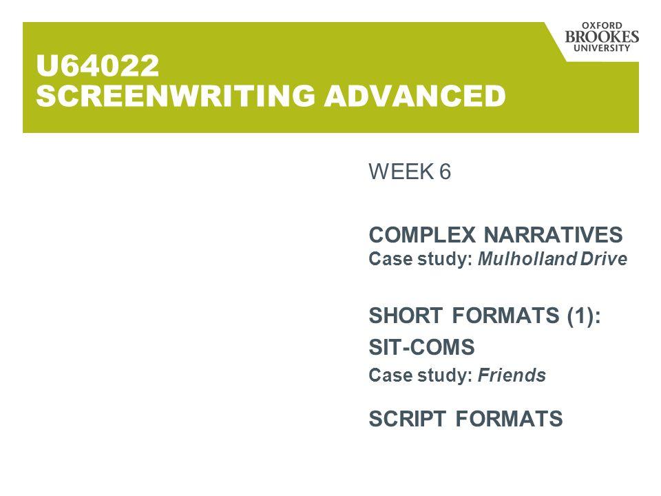COMPLEX NARRATIVES Case studies: Pulp Fiction Memento Eternal Sunshine of the Spotless Mind - Mulholland Drive