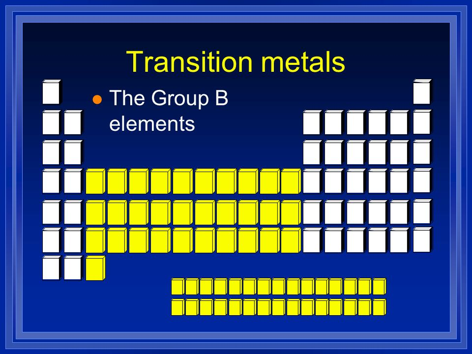 Transition metals l The Group B elements