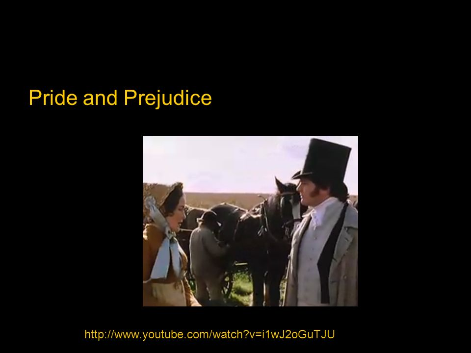 Middle Class Pride and Prejudice http://www.youtube.com/watch?v=i1wJ2oGuTJU