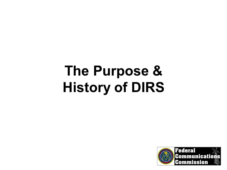 The Purpose & History of DIRS