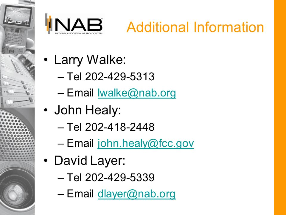Additional Information Larry Walke: –Tel – John Healy: –Tel – David Layer: –Tel –