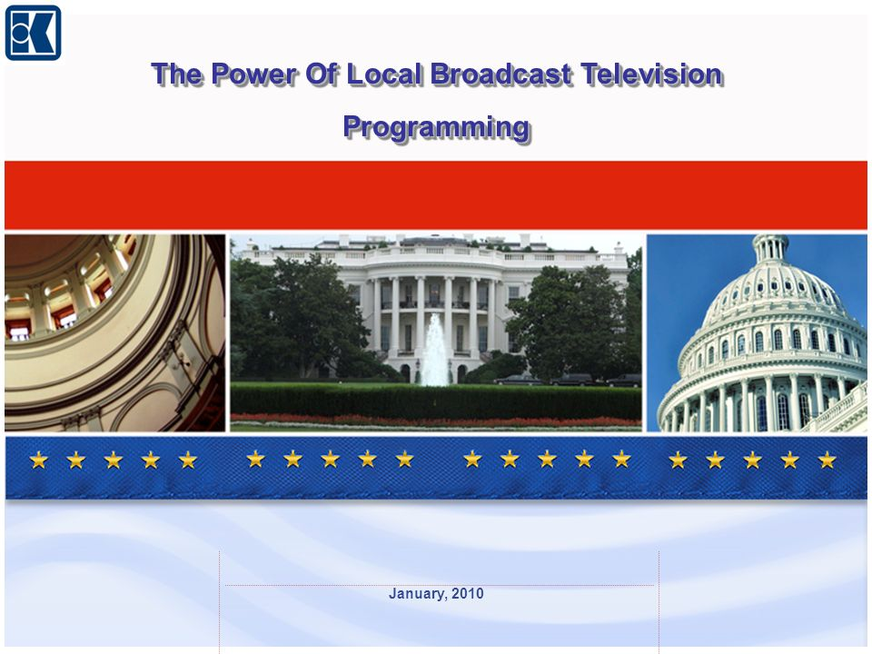 January, 2010 The Power Of Local Broadcast Television Programming Programming