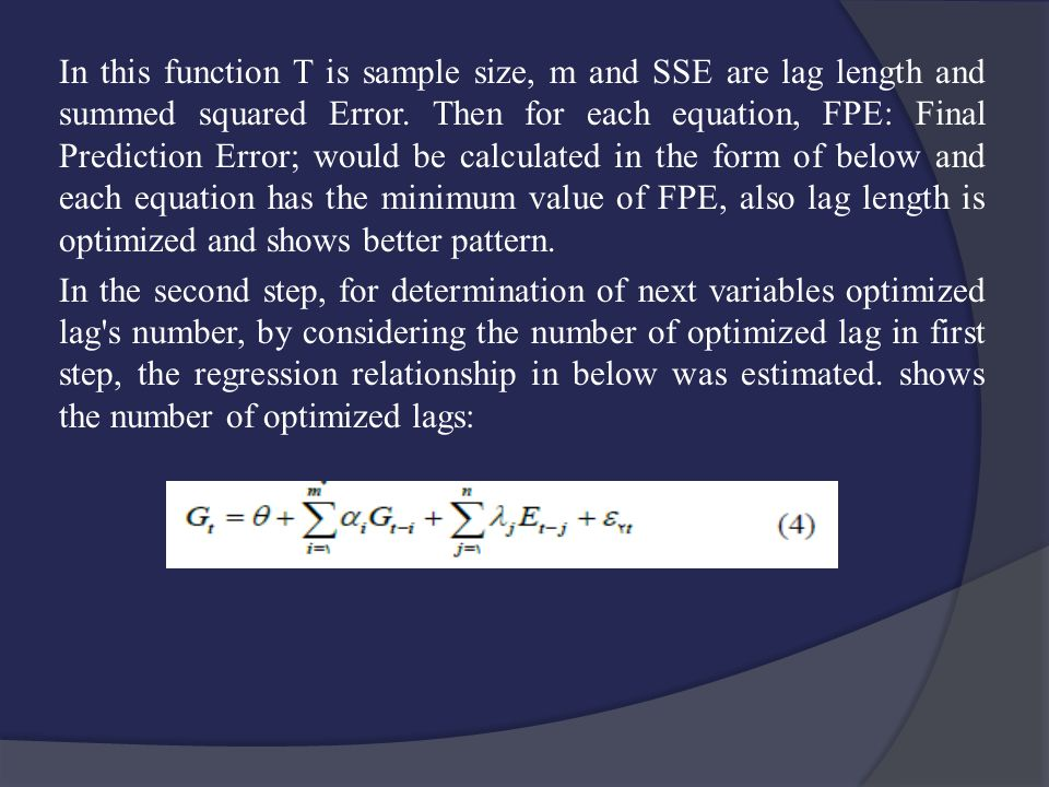 In this function T is sample size, m and SSE are lag length and summed squared Error.