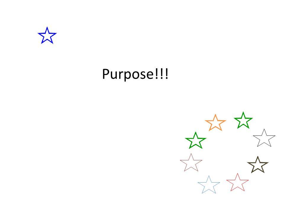 Purpose!!!