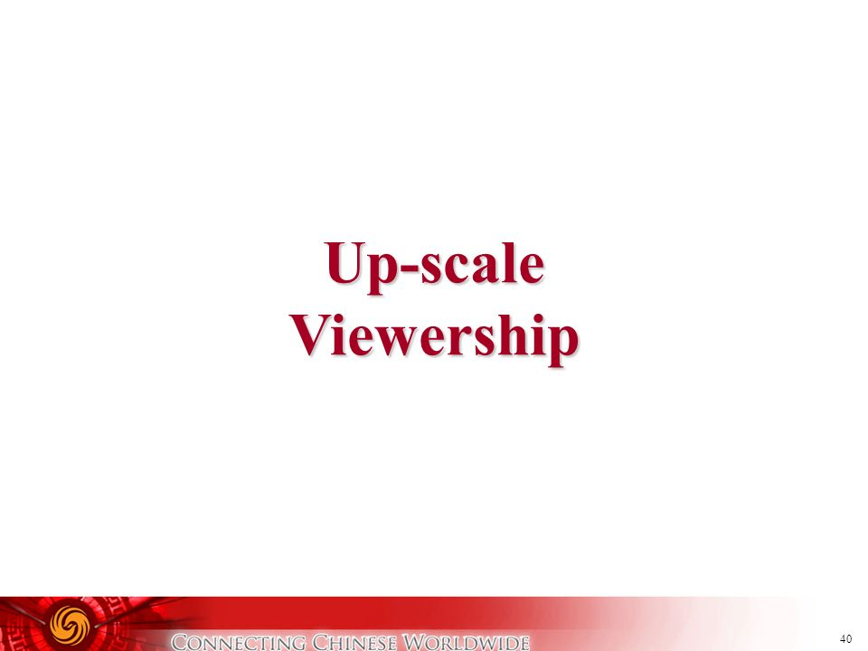 40 Up-scaleViewership