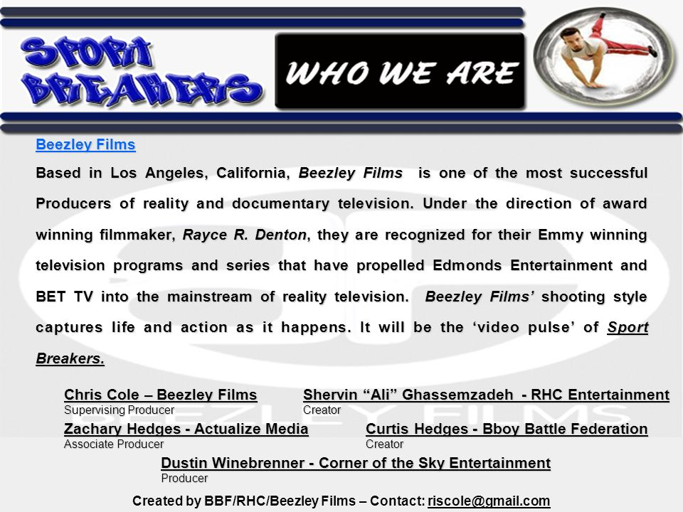 Based in Los Angeles, California, Beezley Films is one of the most successful Producers of reality and documentary television.