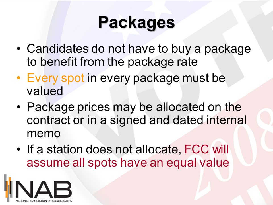 Packages Candidates do not have to buy a package to benefit from the package rate Every spot in every package must be valued Package prices may be all