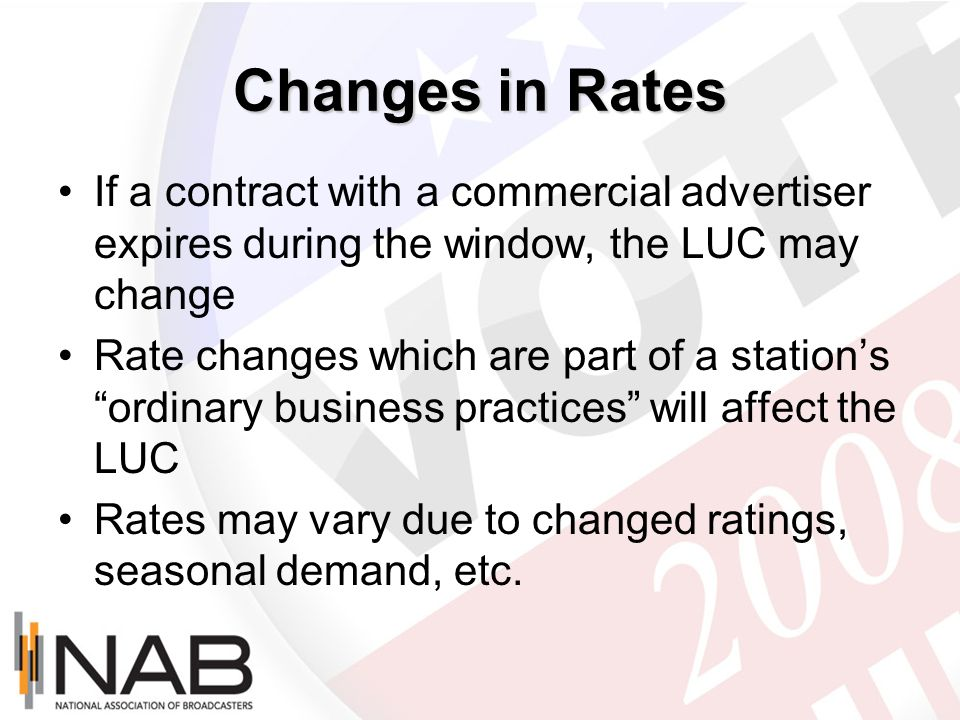 Changes in Rates If a contract with a commercial advertiser expires during the window, the LUC may change Rate changes which are part of a stations or