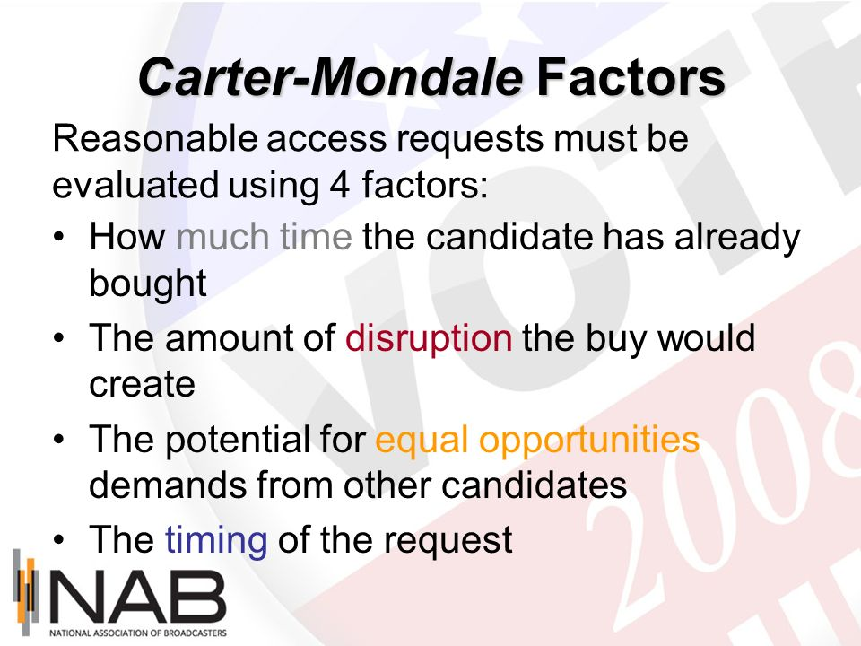 Carter-Mondale Factors How much time the candidate has already bought The amount of disruption the buy would create The potential for equal opportunit