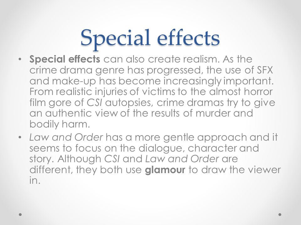 Special effects Special effects can also create realism.