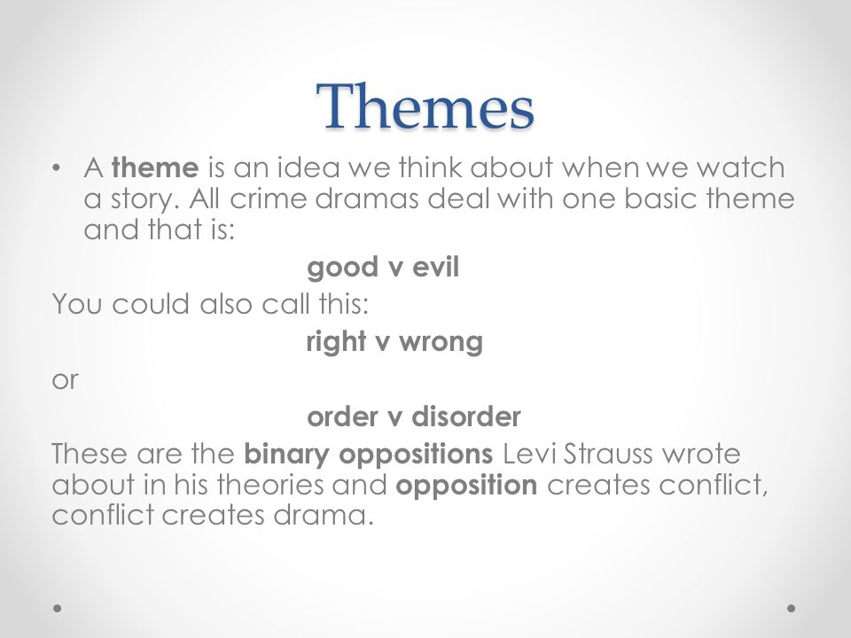 Themes A theme is an idea we think about when we watch a story.