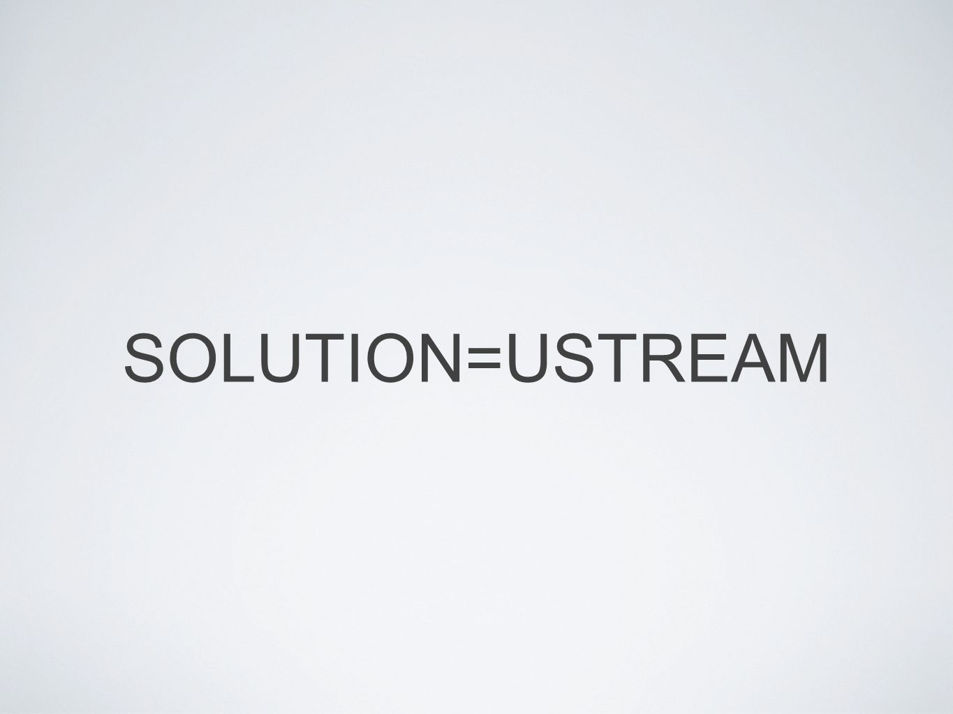SOLUTION=USTREAM