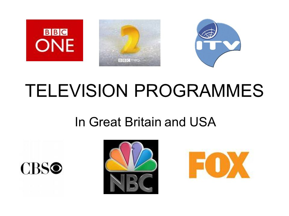 TELEVISION PROGRAMMES In Great Britain and USA