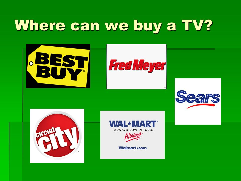 Where can we buy a TV?