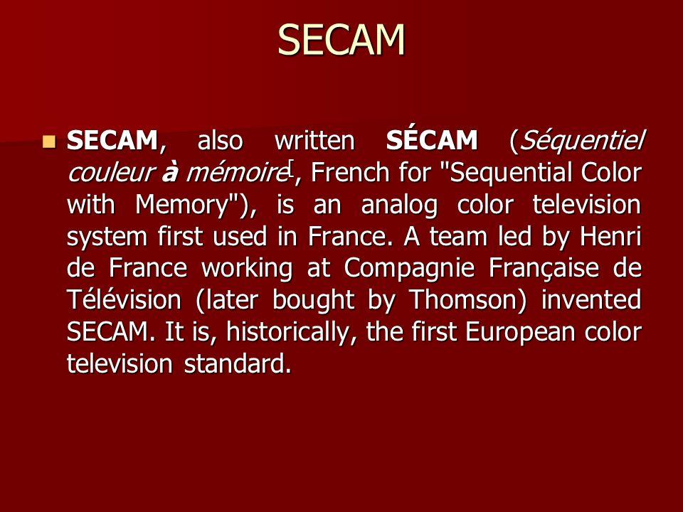 SECAM SECAM, also written SÉCAM (Séquentiel couleur à mémoire [, French for