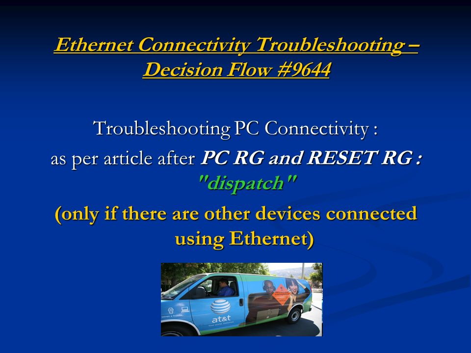 Ethernet Connectivity Troubleshooting – Decision Flow #9644 Ethernet Connectivity Troubleshooting – Decision Flow #9644 Troubleshooting PC Connectivit
