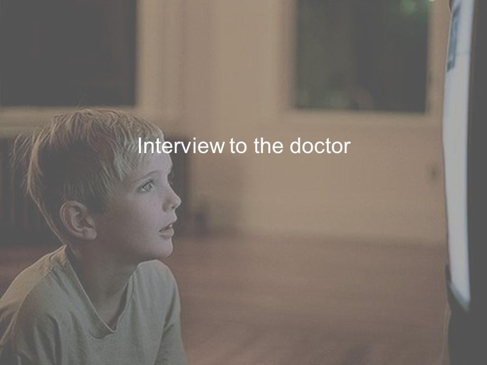 Interview to the doctor