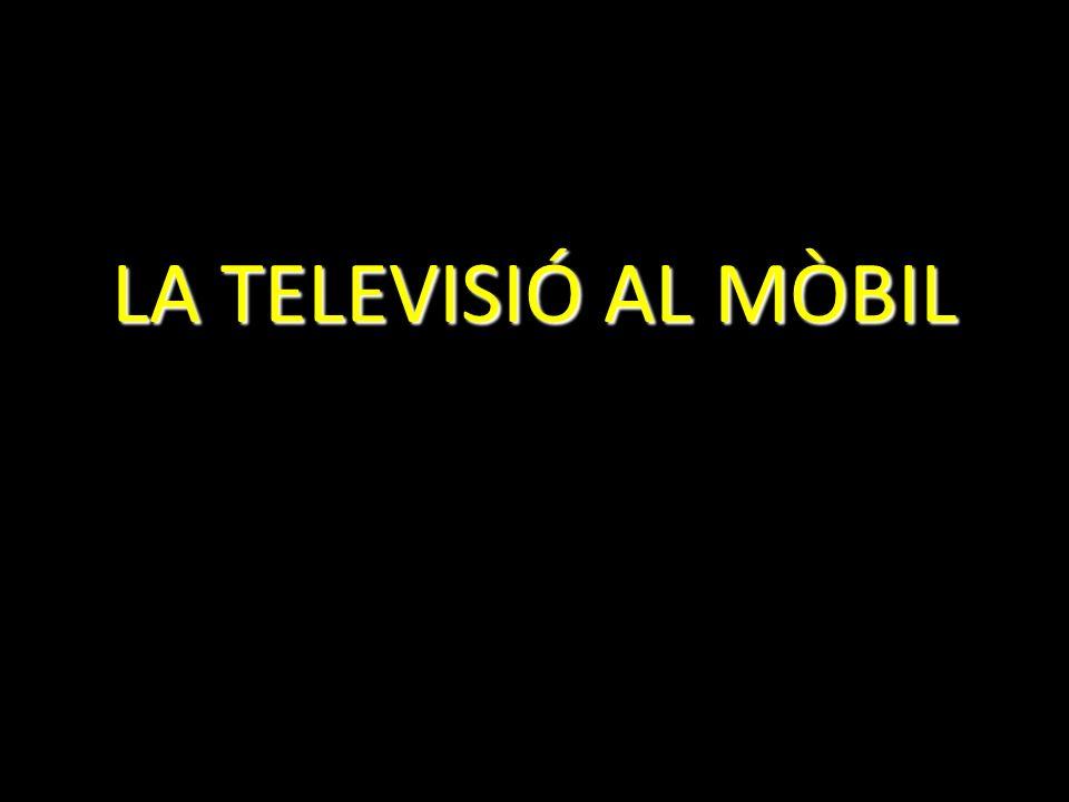 LA TELEVISIÓ AL MÒBIL