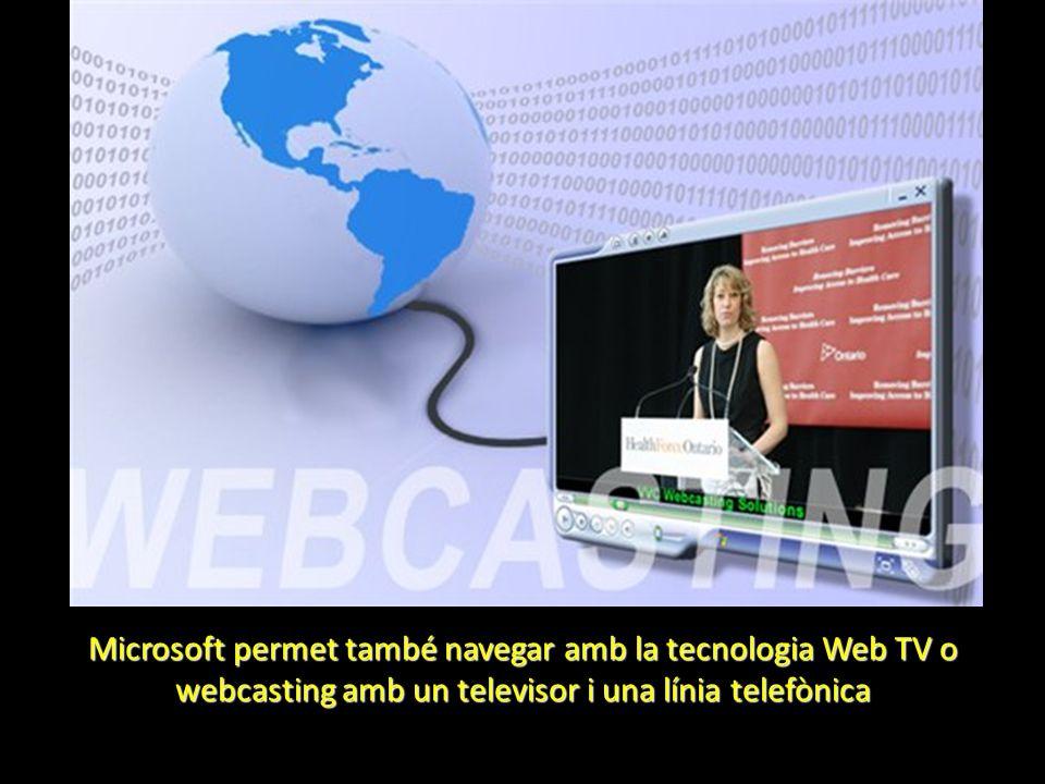 Microsoft permet també navegar amb la tecnologia Web TV o webcasting amb un televisor i una línia telefònica