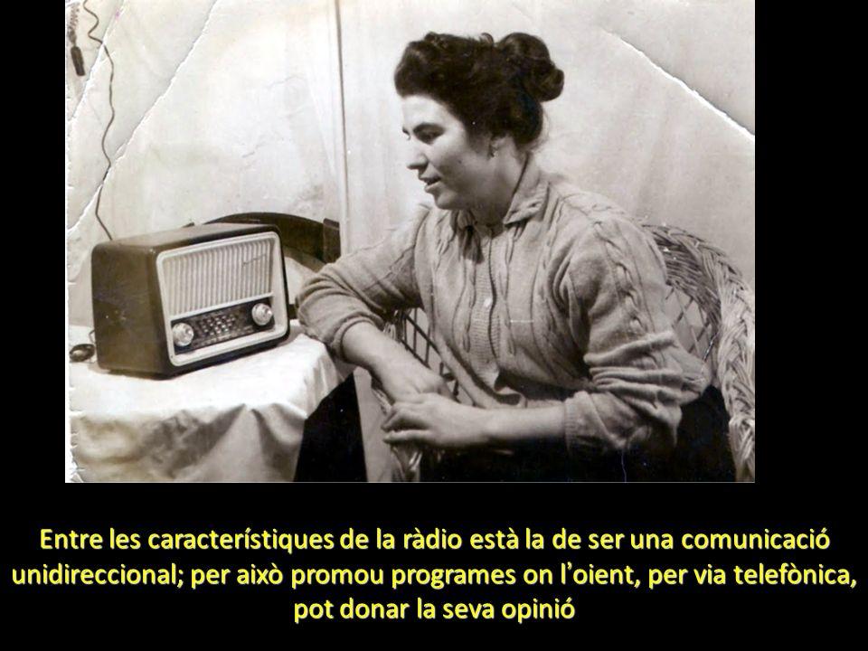 Entre les característiques de la ràdio està la de ser una comunicació unidireccional; per això promou programes on l oient, per via telefònica, pot do
