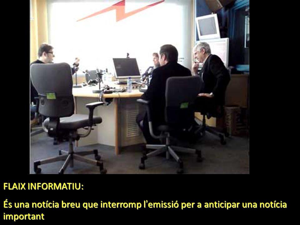 FLAIX INFORMATIU: És una notícia breu que interromp l emissió per a anticipar una notícia important