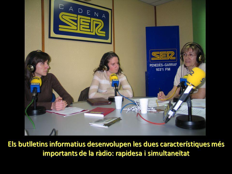 Els butlletins informatius desenvolupen les dues característiques més importants de la ràdio: rapidesa i simultaneïtat