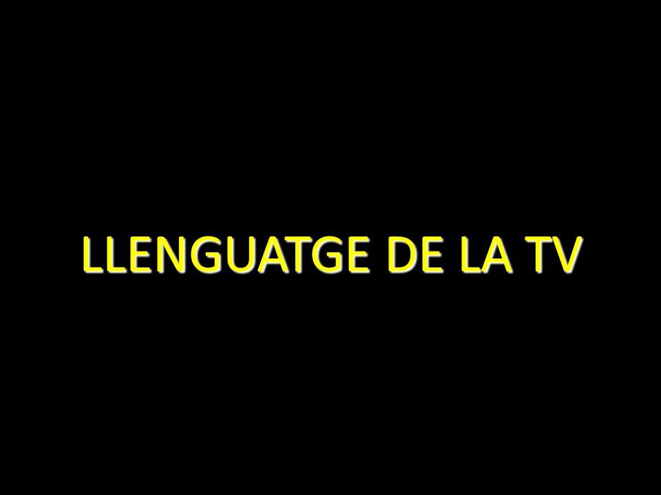 LLENGUATGE DE LA TV