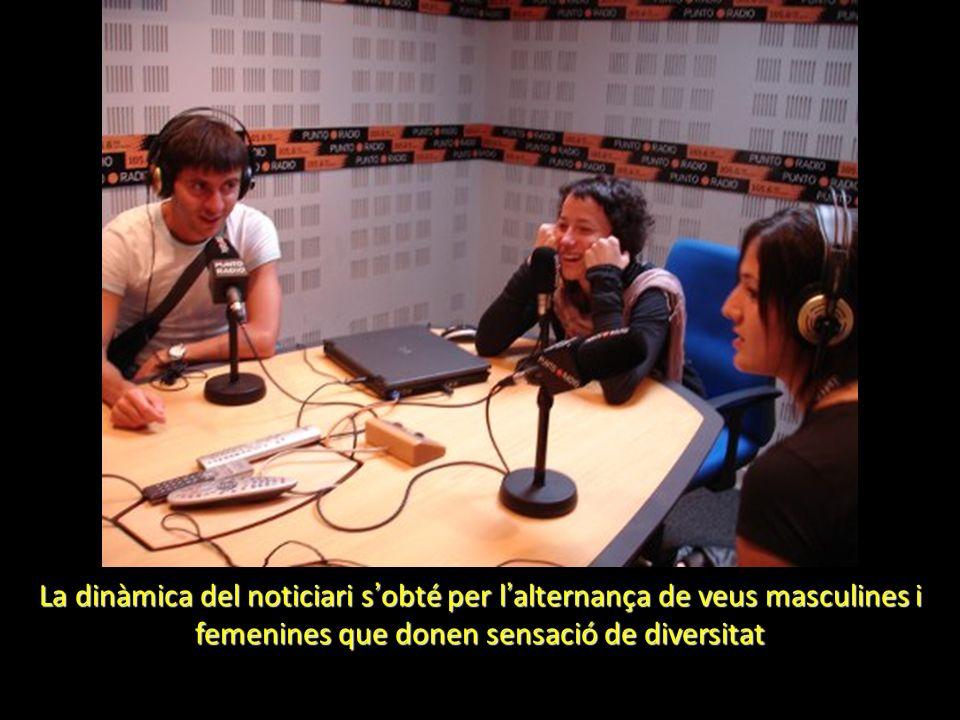 La dinàmica del noticiari s obté per l alternança de veus masculines i femenines que donen sensació de diversitat