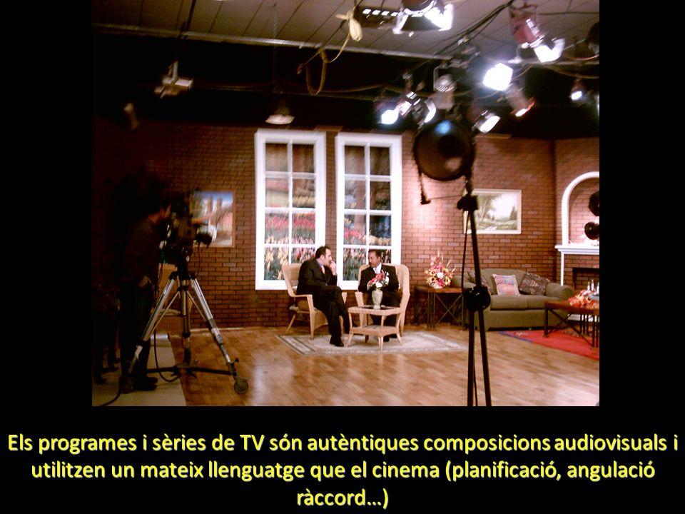 Els programes i sèries de TV són autèntiques composicions audiovisuals i utilitzen un mateix llenguatge que el cinema (planificació, angulació ràccord