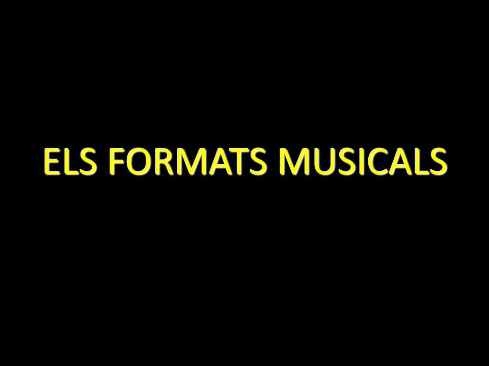 ELS FORMATS MUSICALS