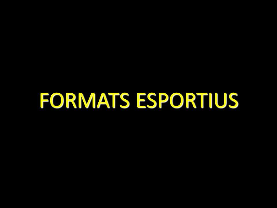FORMATS ESPORTIUS