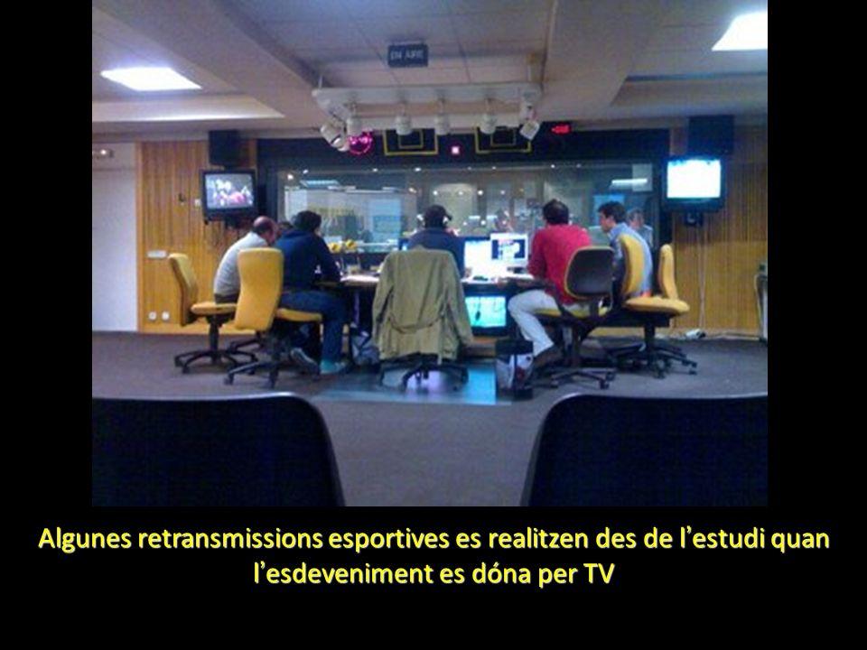 Algunes retransmissions esportives es realitzen des de l estudi quan l esdeveniment es dóna per TV