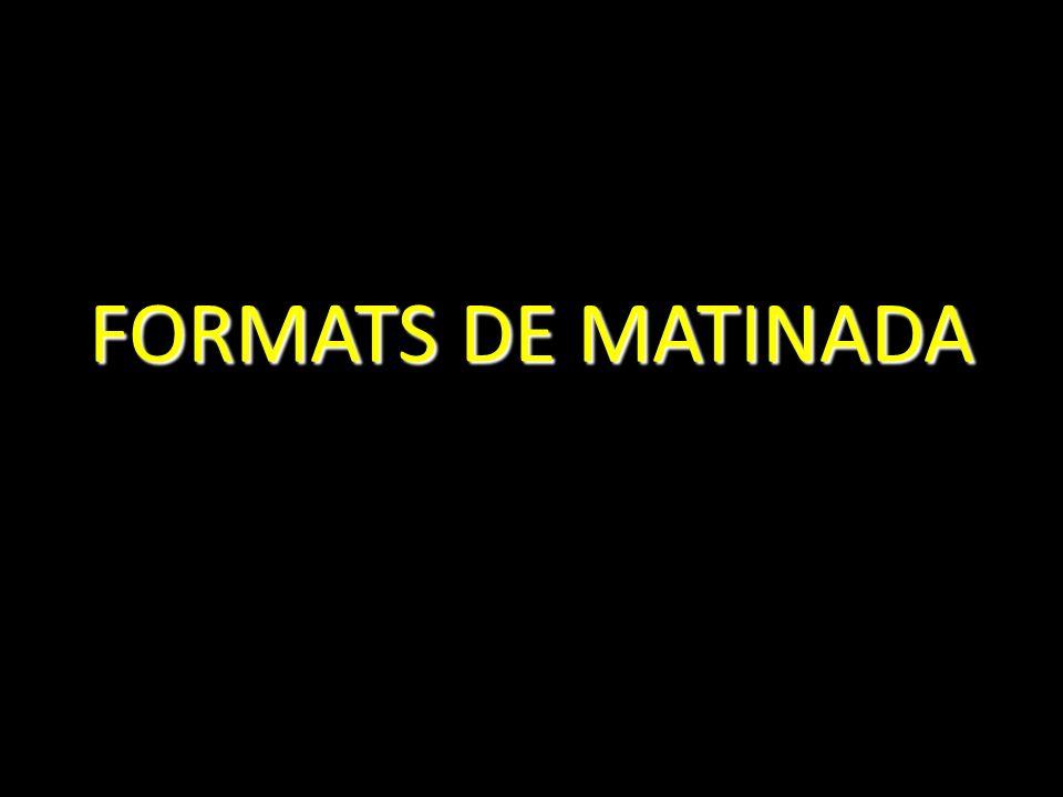 FORMATS DE MATINADA