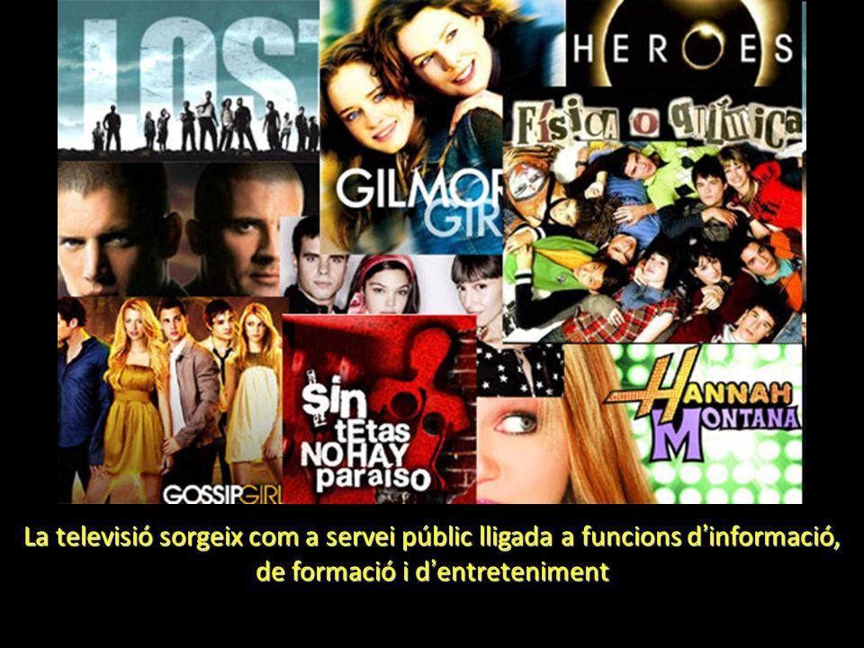 La televisió sorgeix com a servei públic lligada a funcions d informació, de formació i d entreteniment