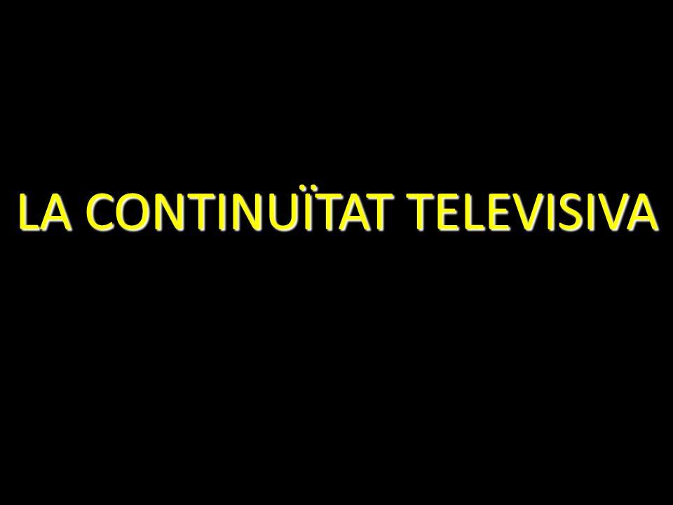 LA CONTINUÏTAT TELEVISIVA