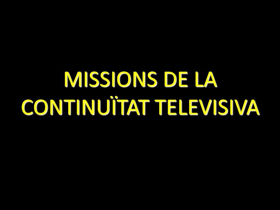 MISSIONS DE LA CONTINUÏTAT TELEVISIVA